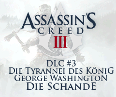 Assassin's Creed 3 - DLC #3 - Die Tyrannei des König George Washington - Die Schande
