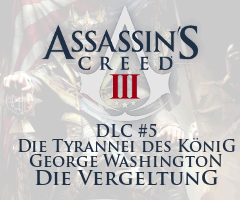 Assassin's Creed 3 - DLC #5 - Die Tyrannei des König George Washington - Die Vergeltung